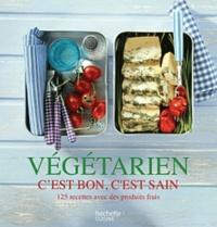 Cornelia Schinharl - Végétarien, C'est bon, C'est sain - 125 recettes avec des produits frais.
