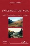 Cornelia Stubbe - L'industrie en forêt-noire. - Le défi d'une industrie en moyenne montagne.
