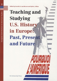 Cornelis Abraham Van Minnen - Teaching and Studying US History in Europe : Past, Present and Future.