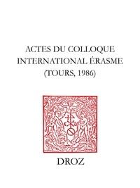 Cornelis Augustijn et Irena Backus - Actes du Colloque internaltional Erasme, Tours, 1986.