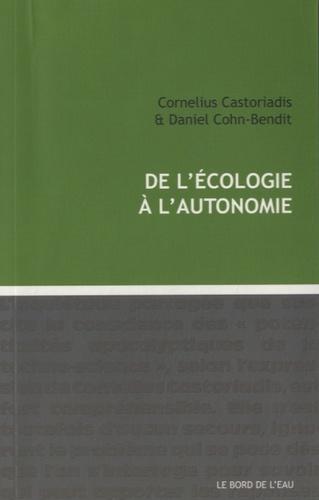 Cornelius Castoriadis et Daniel Cohn-Bendit - De l'écologie à l'autonomie.