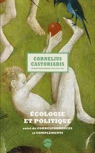 Cornelius Castoriadis - Ecrits politiques 1945-1997 - Volume 7, Ecologie et politique suivi de Correspondances et compléments.