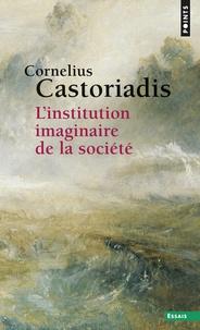 Cornelius Castoriadis - L'institution imaginaire de la société.