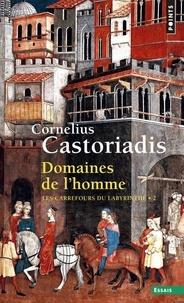 Cornelius Castoriadis - Les carrefours du labyrinthe - Tome 2, Domaines de l'homme.
