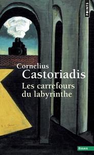 Cornelius Castoriadis - Les carrefours du labyrinthe - Tome 1.