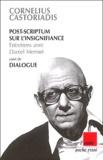 Cornelius Castoriadis - Post-scriptum sur l'insignifiance suivi de Dialogue.
