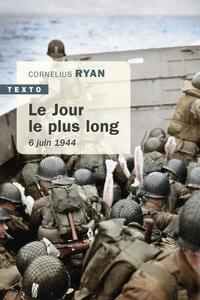 Cornelius Ryan - Le jour le plus long - 6 juin 1944.