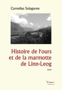 Cornélius Solaguren - Histoire de l'ours et de la marmotte de Linn-Leog.