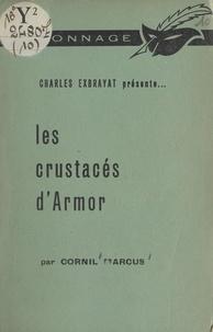 Cornil Marcus et Charles Exbrayat - Les crustacés d'Armor.