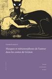 Corona Schmiele - Masques et métamorphoses de l'auteur dans les contes de Grimm - Pour une lecture rapprochée des textes.