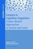 Corpora in Cognitive Linguistics - Corpus-Based Approaches to Syntax and Lexis.