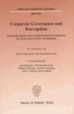 Corporate Governance und Korruption - Wirtschaftsethische und moralökonomische Perspektiven der Bestechung und ihrer Bekämpfung.