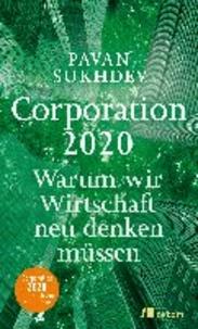Corporation 2020 - Warum wir Wirtschaft neu denken müssen.