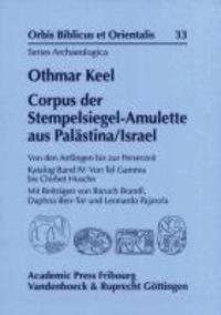 Corpus der Stempelsiegel-Amulette aus Palästina / Israel - Von den Anfängen bis zur Perserzeit.
