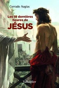 Corrado Augias - Les 18 dernières heures de Jésus.