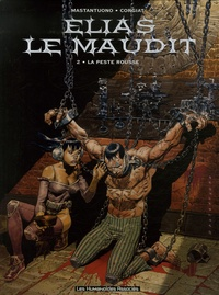 Corrado Mastantuono et  Corgiat - Elias le maudit Tome 2 : La peste rousse.