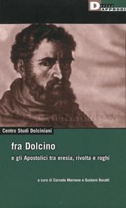Corrado Mornese et Gustavo Buratti - Fra Dolcino e gli Apostolici tra eresia, rivolta e roghi - Centro Studi Dolciniani.
