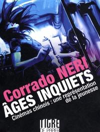 Corrado Neri - Ages inquiets - Cinéma chinois : une représentation de la jeunesse.
