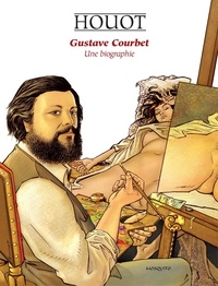 Corrado Roi et Barbara baraldi - Gustave Courbet, Une biographie.