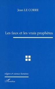 Corre jean Le - Les faux et les vrais prophetes.