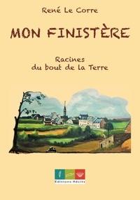 Corre rene Le - Mon Finistère. Racines du bout de la Terre.