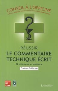 Corrine Guillerme - Réussir le commentaire technique écrit - BP préparateur en pharmacie.
