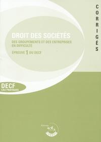 Corroy - Droit des sociétés, des autres groupements et de l'entreprise en difficulté Epreuve 1 du DECF Cas Pratiques - Corrigés, Edition 2005/2006.