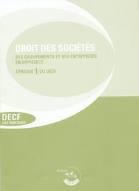 Corroy - Droit des sociétés, des groupements et de l'enreprise en difficulté Epreuve 1 du DECF - Edition 2005-2006, Enoncés.