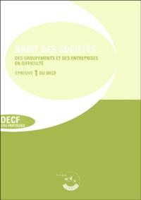 Corroy - Droit des sociétés - Des groupements et des entreprises en difficulté Epreuve 1 du DECF Enoncés.