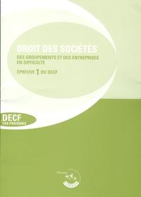 Corroy - Droits des sociétés, des autres groupements et de l'entreprise en difficulté, Epreuve 1 du DECF - Enoncés.