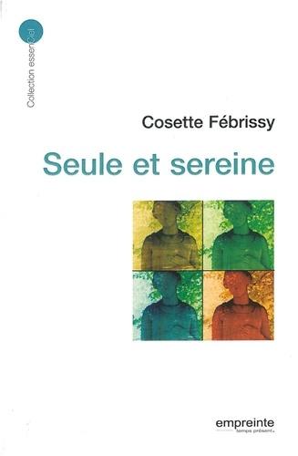 Cosette Fébrissy - Seule et sereine.