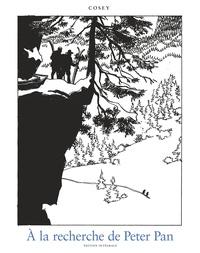 Cosey - A la recherche de Peter Pan Intégrale : .