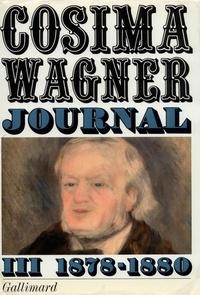 Cosima Wagner - Journal - Volume 3, 1878 - 1880.