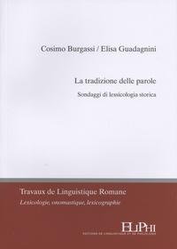 Cosimo Burgassi et Elisa Guadagnini - La tradizione delle parole - Sondaggi di lessicologia storica.