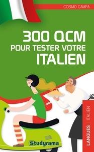 Cosimo Campa - 300 QCM pour tester votre italien.