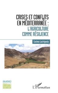 Cosimo Lacirignola - Crises et conflits en Méditerranée : l'agriculture comme résilience.