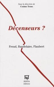 Cosimo Trono - Décenseurs ? - Freud, Baudelaire, Flaubert.