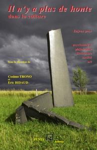 Cosimo Trono et Eric Bidaud - Il n'y a plus de honte dans la culture - Enjeux pour psychanalyse, philosophie, littérature, société, art.