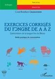 Cossi Boniface Gnanguenon - Exercices corrigés du fongbè de A à Z - L'abécédaire de la langue fon du Bénin - Guide pratique de conversation.