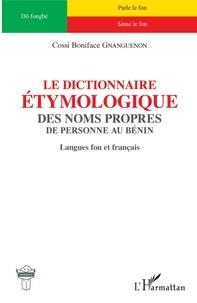 Corridashivernales.be Le dictionnaire étymologique des noms propres de personne au Bénin - Langues fon et français Image
