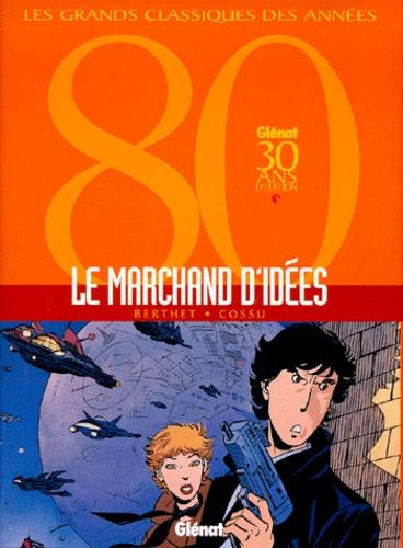 Cossu et  Berthet - Marchand d'idées.