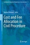 Mathias Reimann - Cost and Fee Allocation in Civil Procedure - A Comparative Study.