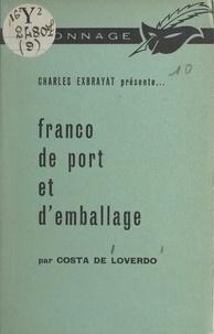 Costa de Loverdo et Charles Exbrayat - Franco de port et d'emballage.