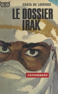 Costa de Loverdo et Frédéric Ditis - Le dossier Irak.