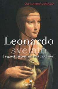 Costantino D'Orazio - Leonardo svelato.