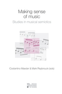 Costantino Maeder et Mark Reybrouck - Making sense of music - Studies in musical semiotics.