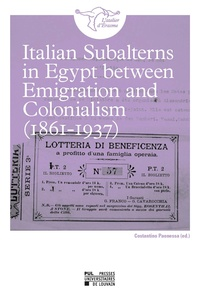 Costantino Paonessa - Italian Subalterns in Egypt between Emigration and Colonialism (1861-1937).