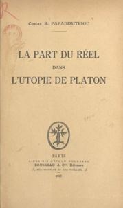 Costas B. Papadimitriou - La part du réel dans l'utopie de Platon.