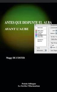 Coster maggy De - Avant l'aube - Antes que despunte el alba - Poésie bilingue Français - Espagnol.