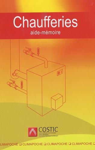 COSTIC - Chaufferies : aide mémoire - Diagnostiquer, prescrire et rénover.